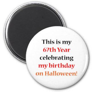 67 Halloween Birthday 6 Cm Round Magnet