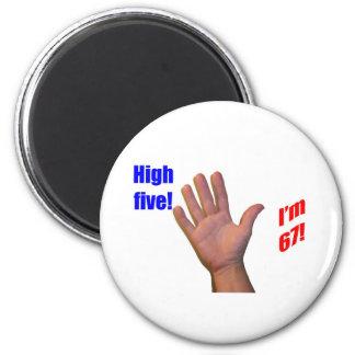 67 High Five! 6 Cm Round Magnet
