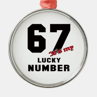 67 It's my lucky number Silver-Colored Round Decoration