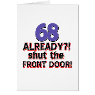 68 Already ?! Shut The Front Door ! Greeting Card