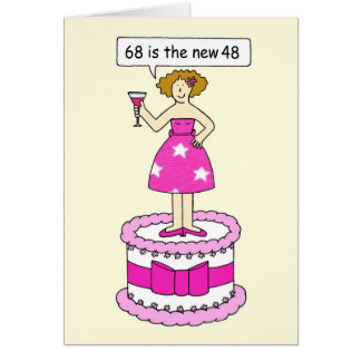 68th Birthday gae humour, lady on a cake. Greeting Card