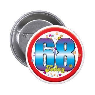 68th Birthday Today v2 Pin