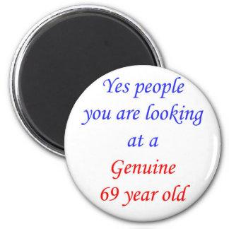 69  Genuine 69 Year Old Magnet