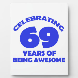 69 YEARS OLD BIRTHDAY DESIGNS PLAQUE