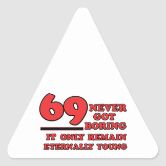 69 years Old birthday designs Triangle Sticker
