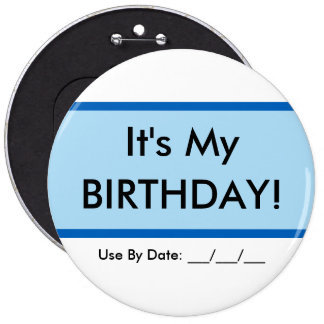 "6"" Generic Birthday Button - It's My Birthday"