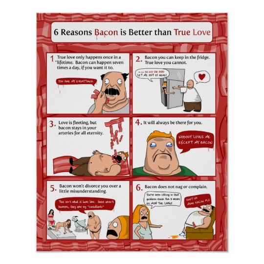 6 Reasons Bacon is Better than True Love Poster