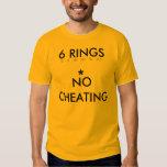 6 Rings  *No Cheating T Shirt