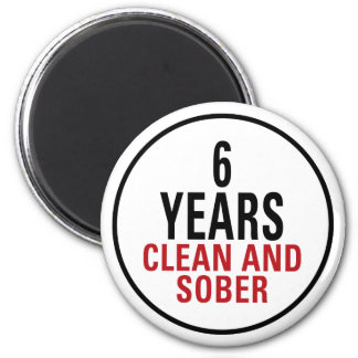 6 Years Clean and Sober 6 Cm Round Magnet
