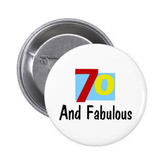 70 and Fabulous 6 Cm Round Badge