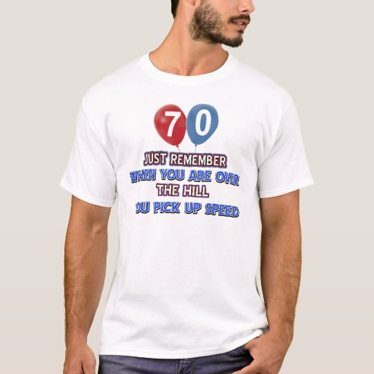 70 and over the hill birthday designs T-Shirt
