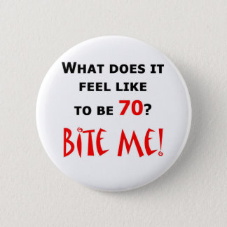 70 Bite Me! 6 Cm Round Badge