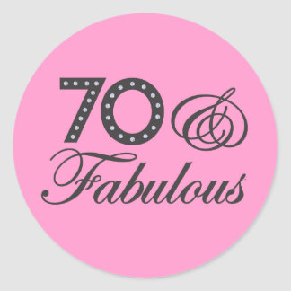 70 & Fabulous! Round Sticker