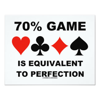 70% Game Is Equivalent To Perfection (Card Suits) 11 Cm X 14 Cm Invitation Card