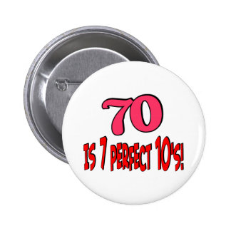 70 is 7 perfect 10 s PINK Button