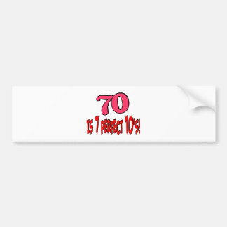 70 is 7 perfect 10 s PINK Bumper Stickers
