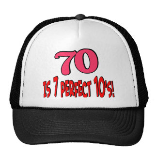 70 is 7 perfect 10 s PINK Trucker Hats