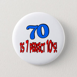 70 is 7 perfect 10's  (BLUE) 6 Cm Round Badge