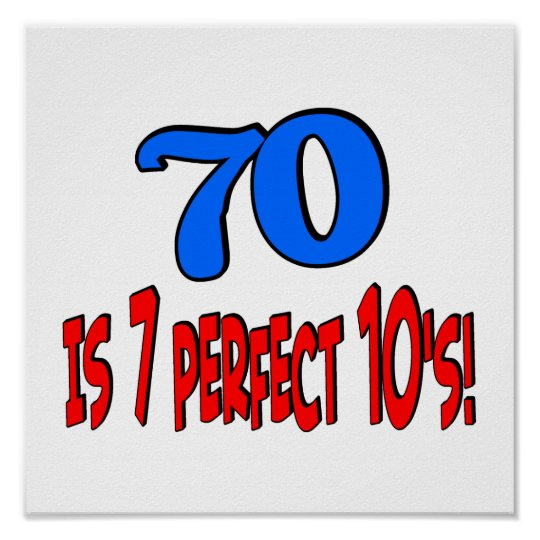 70 is 7 perfect 10's  (BLUE) Poster
