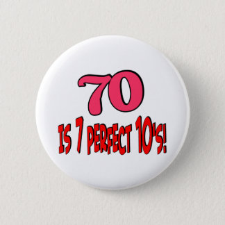 70 is 7 perfect 10's  (PINK) 6 Cm Round Badge