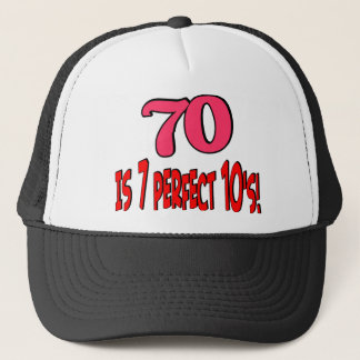 70 is 7 perfect 10's  (PINK) Trucker Hat
