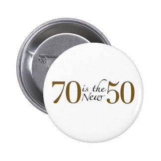 70 Is The New 50 6 Cm Round Badge