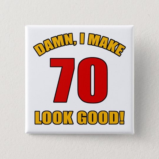 70 Looks Good! 15 Cm Square Badge
