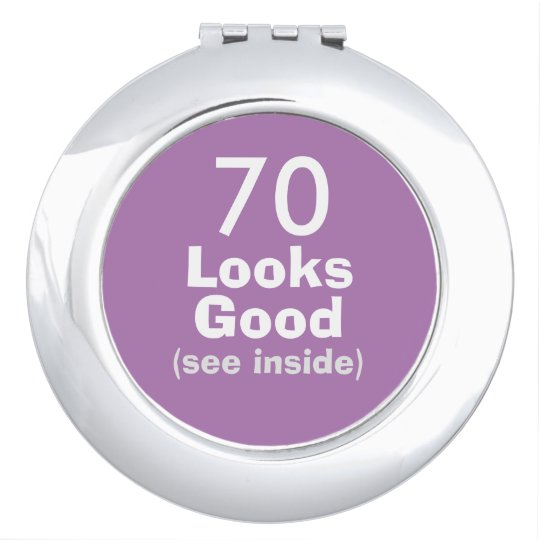 70 Looks Good © Funny 70th Birthday Gag