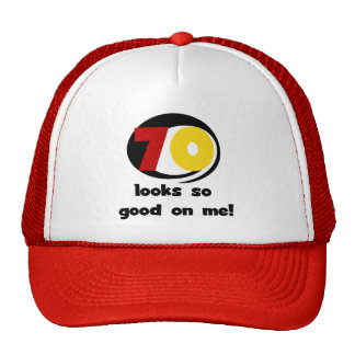70 Looks So Good on Me T-shirts and Gifts Cap