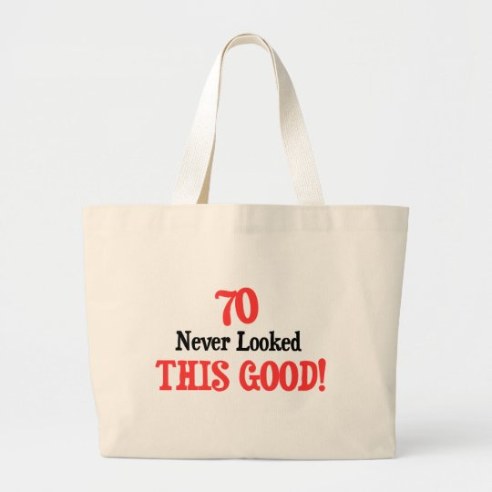 70 Never Looked This Good Large Tote Bag