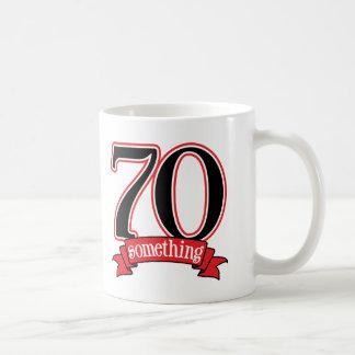 70 Something 70th 75th Birthday Coffee Mug