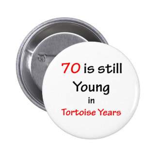 70 Tortoise Years 6 Cm Round Badge
