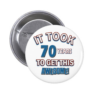 70 year old birthday designs 6 cm round badge
