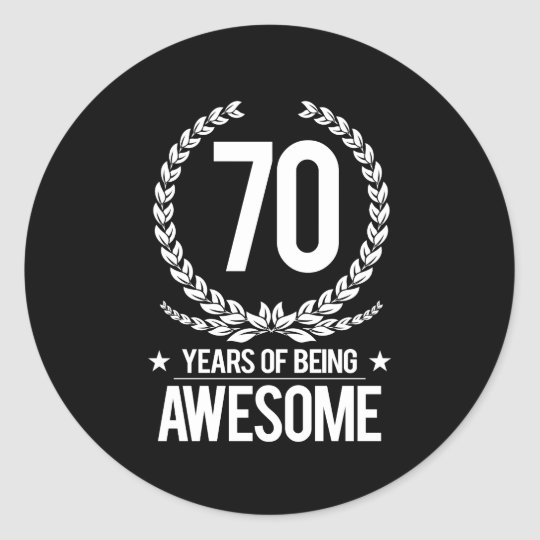 70th Birthday (70 Years Of Being Awesome) Classic