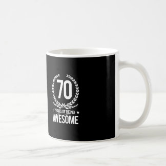 70th Birthday (70 Years Of Being Awesome) Coffee Mug