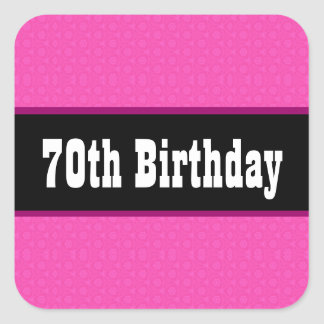 70th Birthday Fun and Fabulous Name Hot Pink V11C Square Stickers