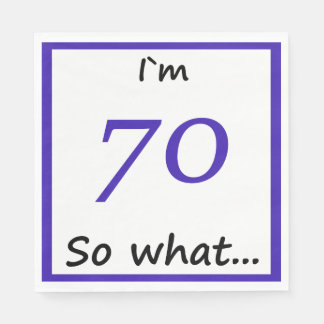 70th Birthday Funny I`m 70 so what Paper Serviettes