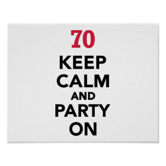 70th birthday Keep calm and party on Poster