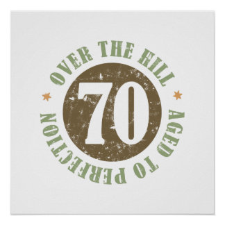 70th Birthday Over The Hill Poster