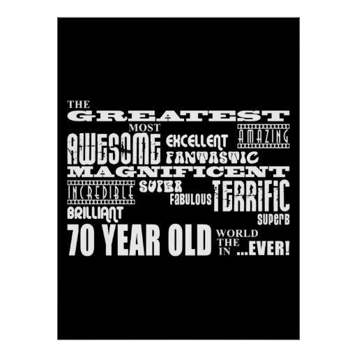 70th Birthday Party Greatest Seventy Year Old Poster