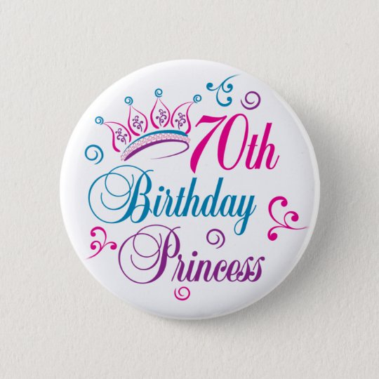 70th Birthday Princess 6 Cm Round Badge