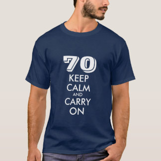 70th Birthday t shirt for men | Keep calm humor