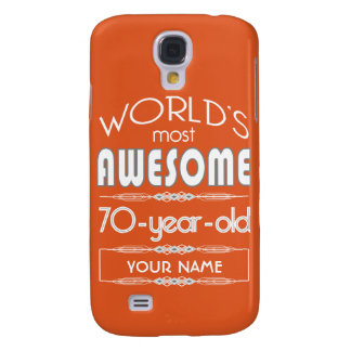 70th Birthday Worlds Best Fabulous Flame Orange Samsung Galaxy S4 Covers