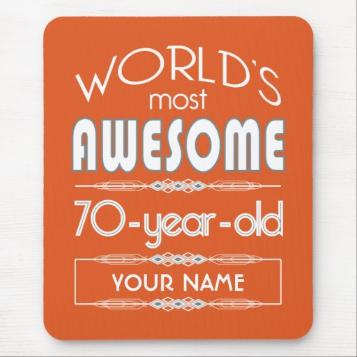 70th Birthday Worlds Best Fabulous Flame Orange Mousepads