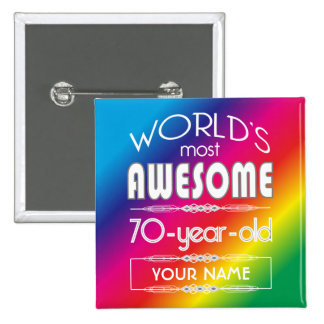 70th Birthday Worlds Best Fabulous Rainbow Pinback Buttons