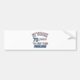 70th year birthday designs bumper sticker