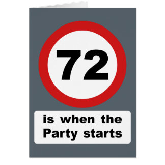 72 is when the Party Starts Greeting Card