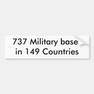 737 Military bases in 149 Countries Car Bumper Sticker