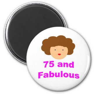 75 and fabulous 6 cm round magnet