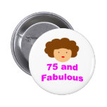 75 and fabulous buttons
